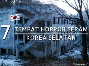 Tempat Paling Angker Di Korea Selatan