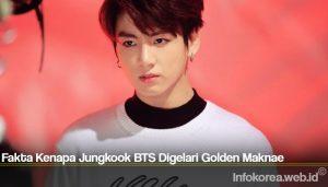 Fakta Kenapa Jungkook BTS Digelari Golden Maknae