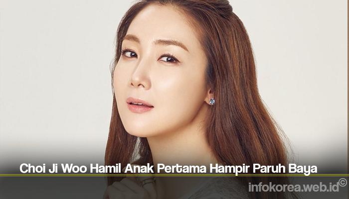 Choi Ji Woo Hamil Anak Pertama Hampir Paruh Baya