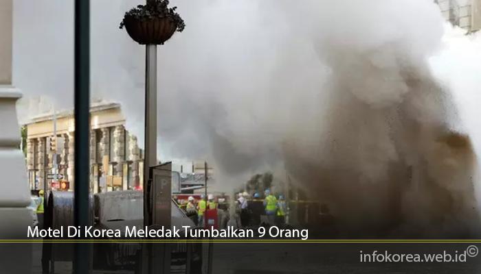 Motel Di Korea Meledak Tumbalkan 9 Orang