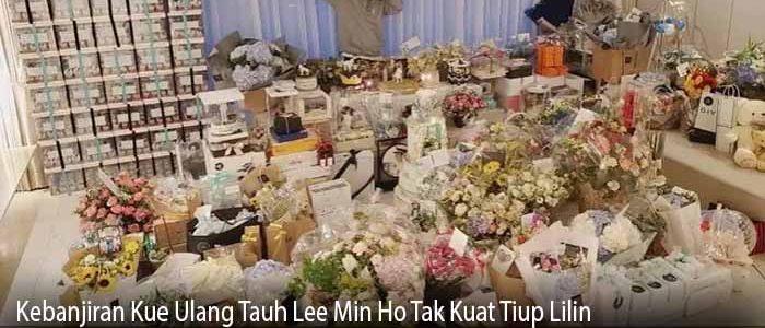 Kebanjiran Kue Ulang Tauh Lee Min Ho Tak Kuat Tiup Lilin